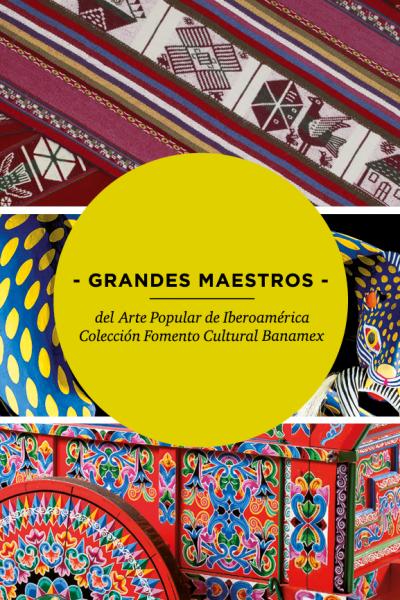 Pronto: Grandes Maestros del Arte Popular de Iberoamérica