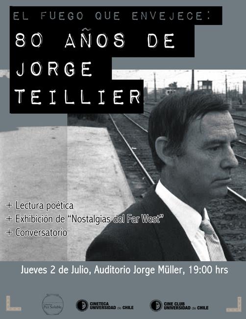 El fuego que envejece: 80 años de Jorge Teillier