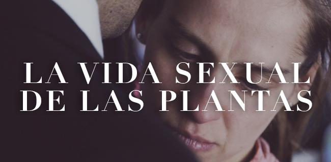La vida sexual de las plantas